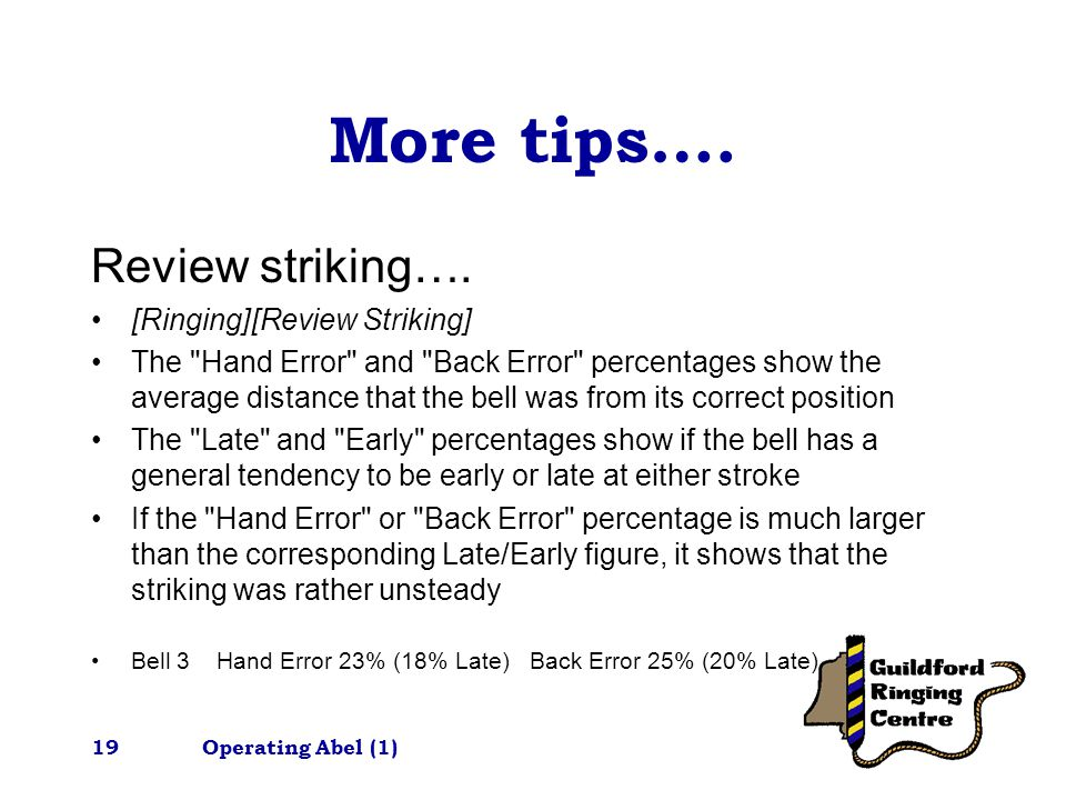 Operating Abel (1)19 More tips…. Review striking….
