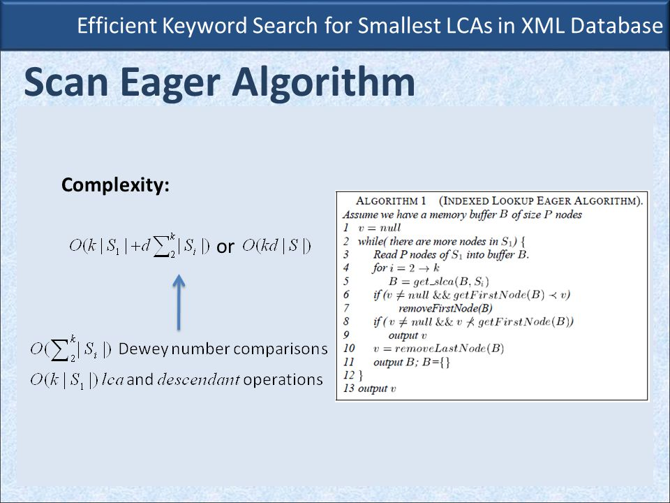Complexity: or Efficient Keyword Search for Smallest LCAs in XML Database Scan Eager Algorithm