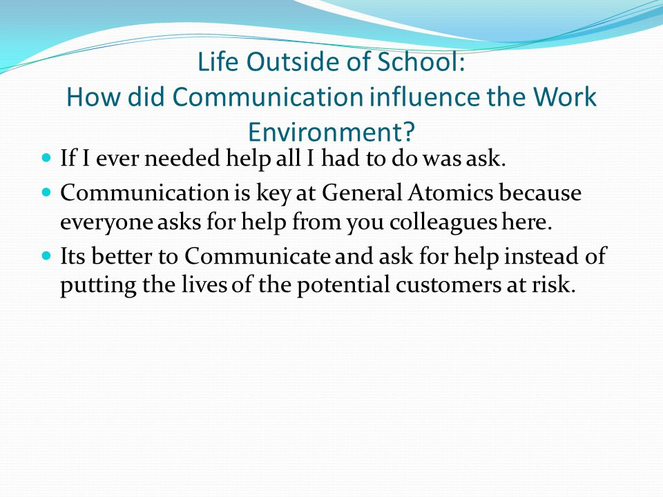Life Outside of School: How did Communication influence the Work Environment.