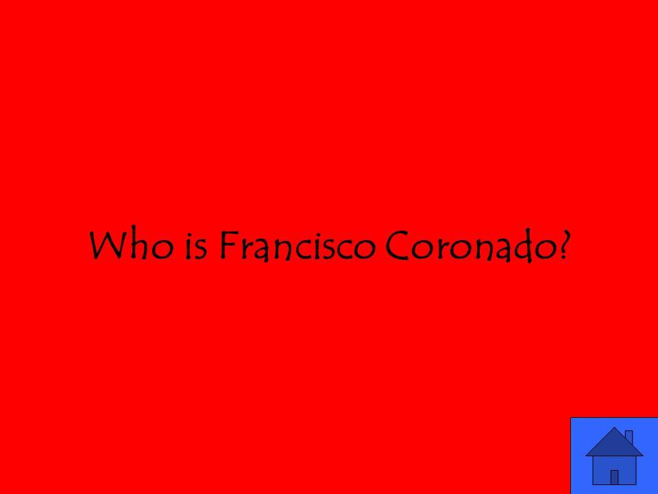 Who is Francisco Coronado?