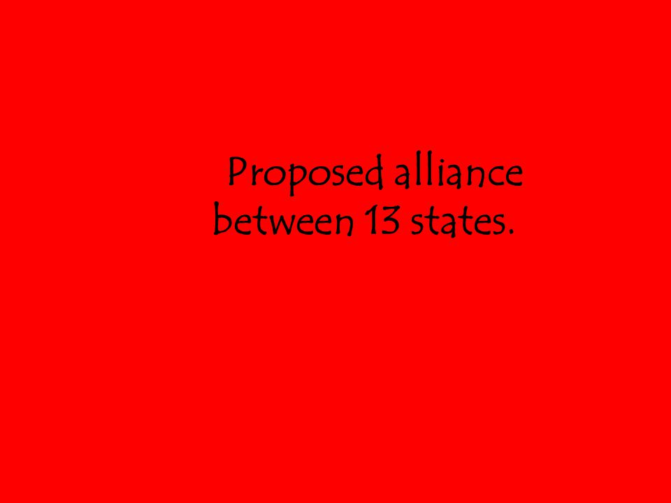 Proposed alliance between 13 states.