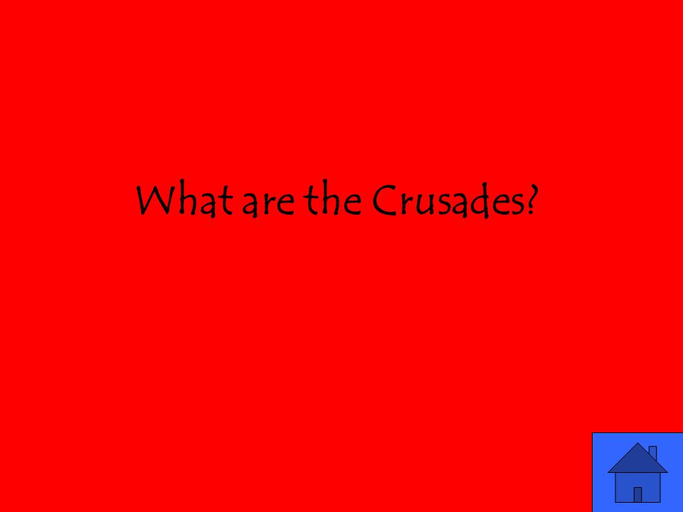 What are the Crusades?