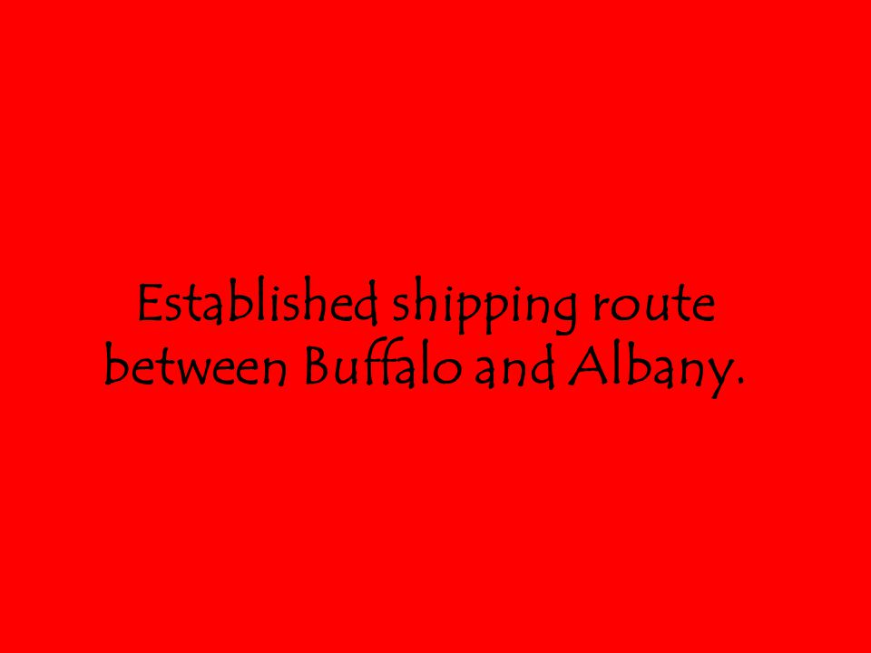 Established shipping route between Buffalo and Albany.