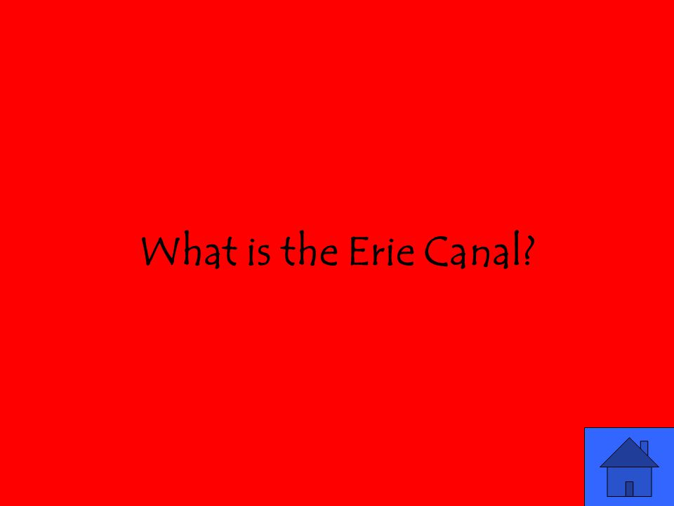 What is the Erie Canal?