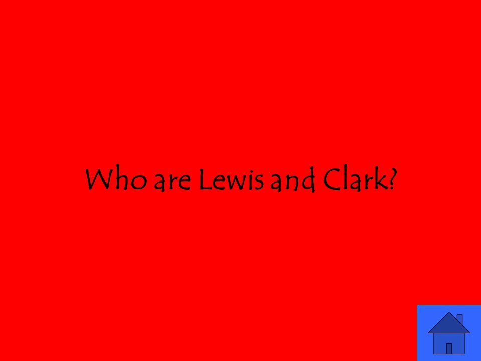 Who are Lewis and Clark?