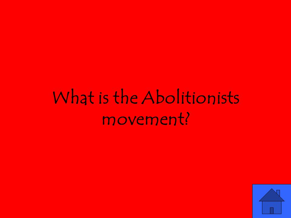 What is the Abolitionists movement?