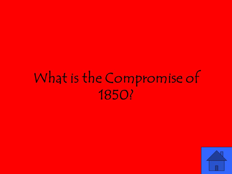 What is the Compromise of 1850?