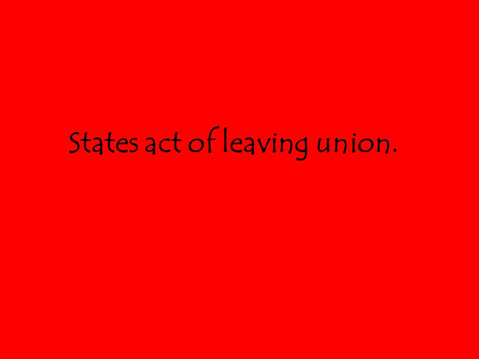 States act of leaving union.