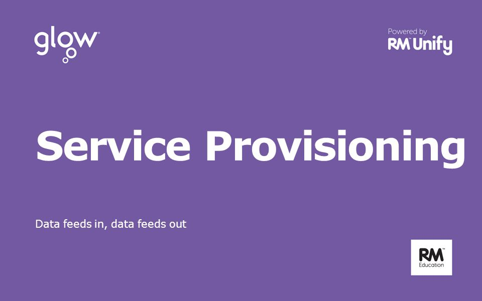 Service Provisioning Data feeds in, data feeds out