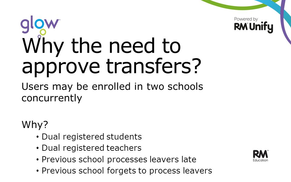 Why the need to approve transfers. Users may be enrolled in two schools concurrently Why.
