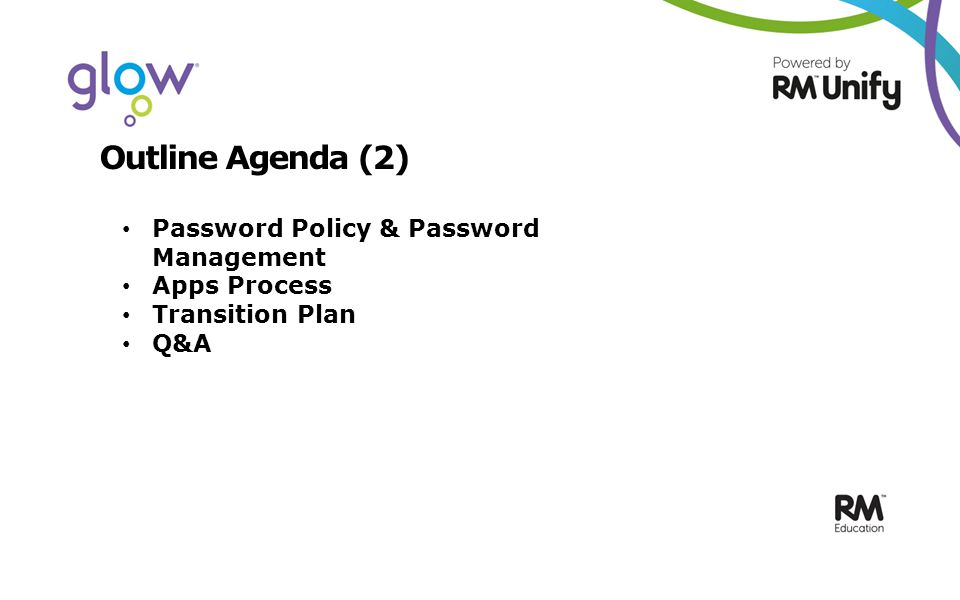 Outline Agenda (2) Password Policy & Password Management Apps Process Transition Plan Q&A