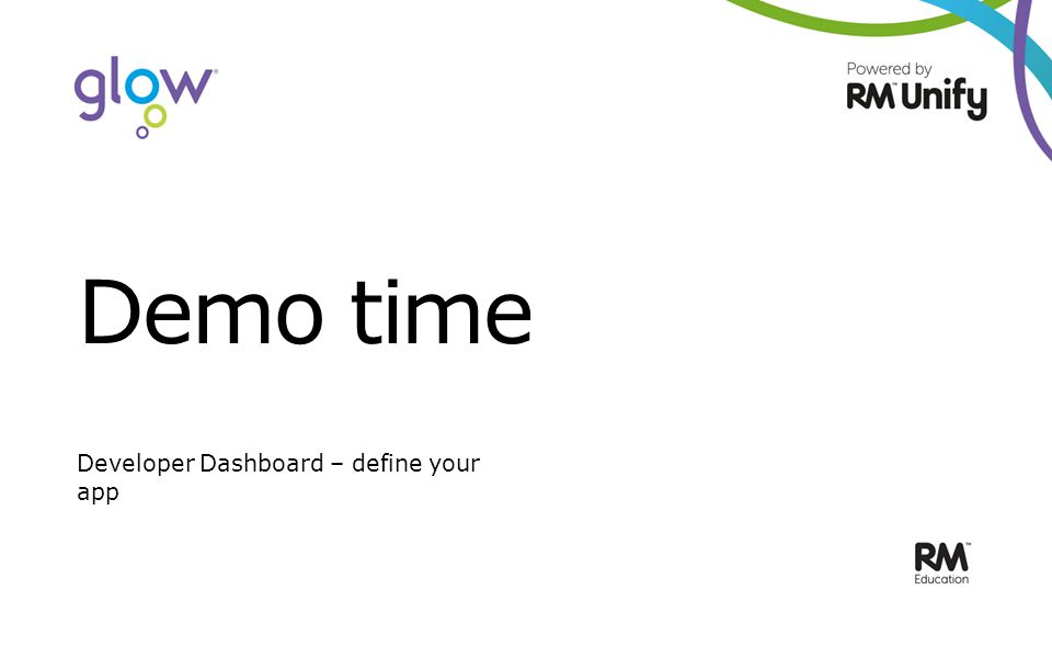 Demo time Developer Dashboard – define your app