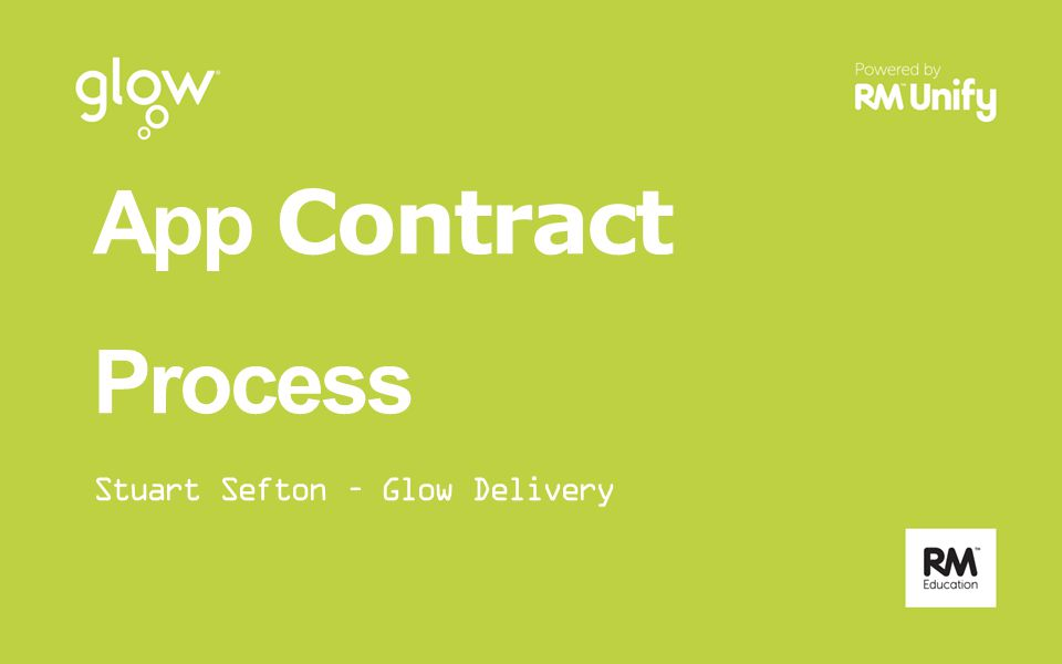 App Contract Process Stuart Sefton – Glow Delivery
