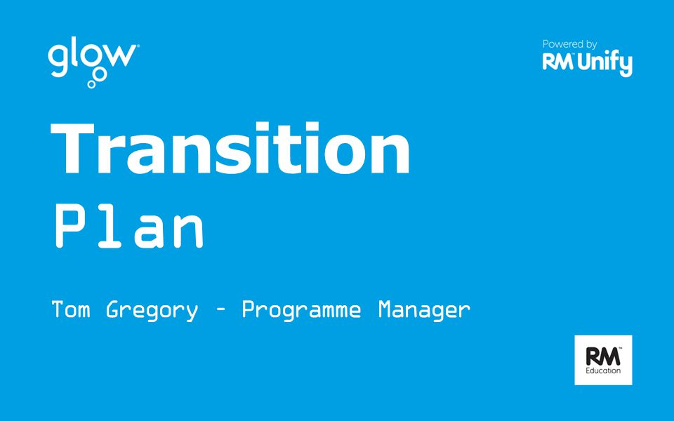 Transition Plan Tom Gregory – Programme Manager
