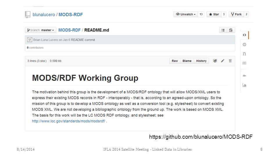8IFLA 2014 Satellite Meeting - Linked Data in Libraries8/14/2014 https://github.com/blunalucero/MODS-RDF