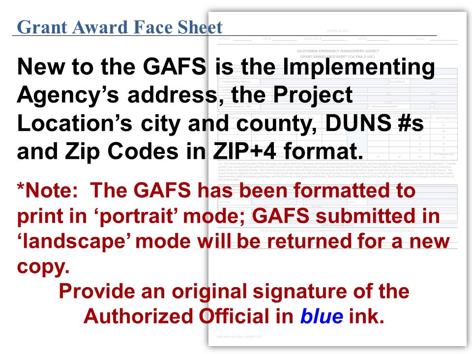 Grant Award Face Sheet New to the GAFS is the Implementing Agency's address, the Project Location's city and county, DUNS #s and Zip Codes in ZIP+4 format.