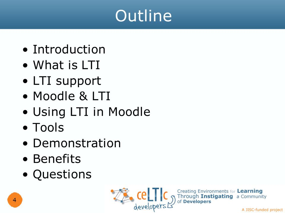 Introduction What is LTI LTI support Moodle & LTI Using LTI in Moodle Tools Demonstration Benefits Questions 4 Outline