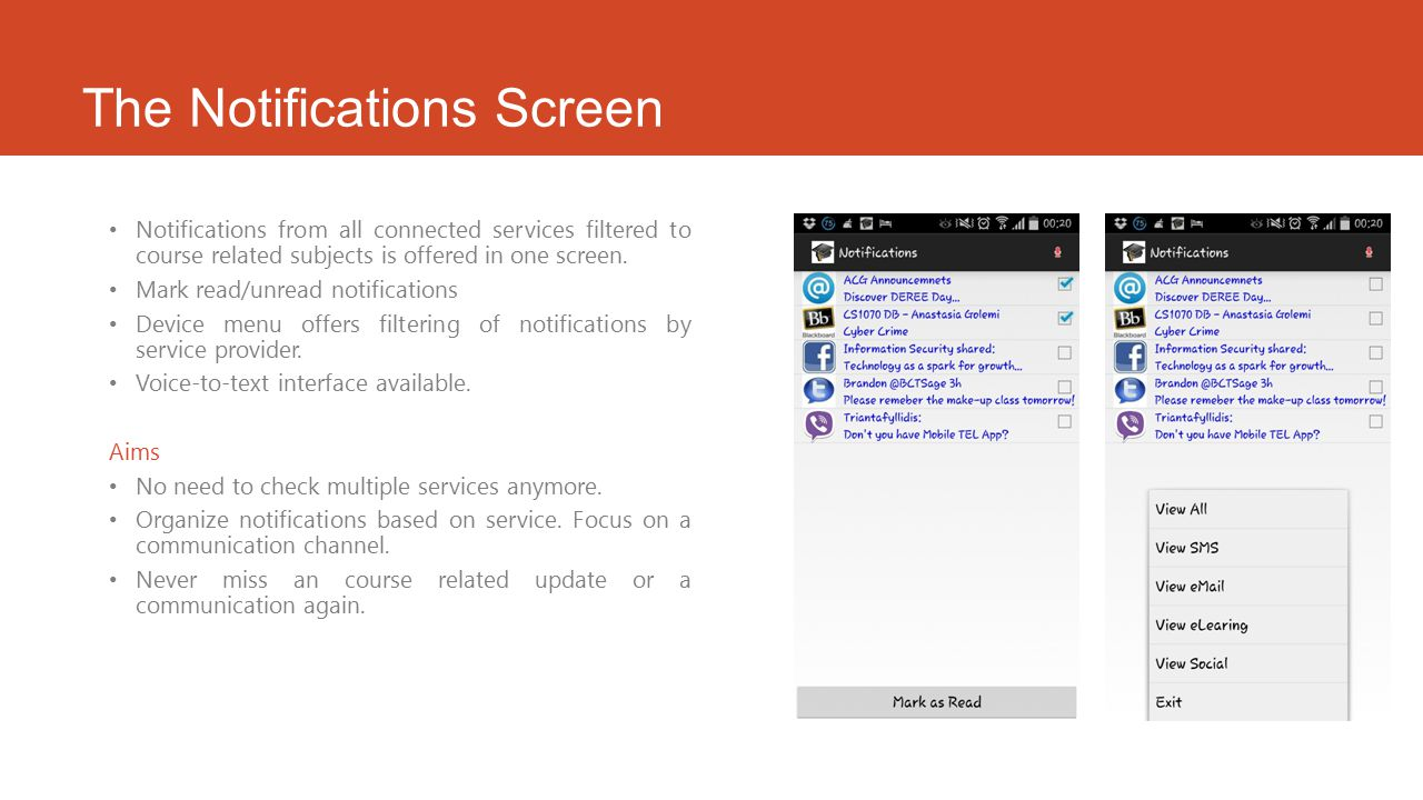 The Notifications Screen Notifications from all connected services filtered to course related subjects is offered in one screen.