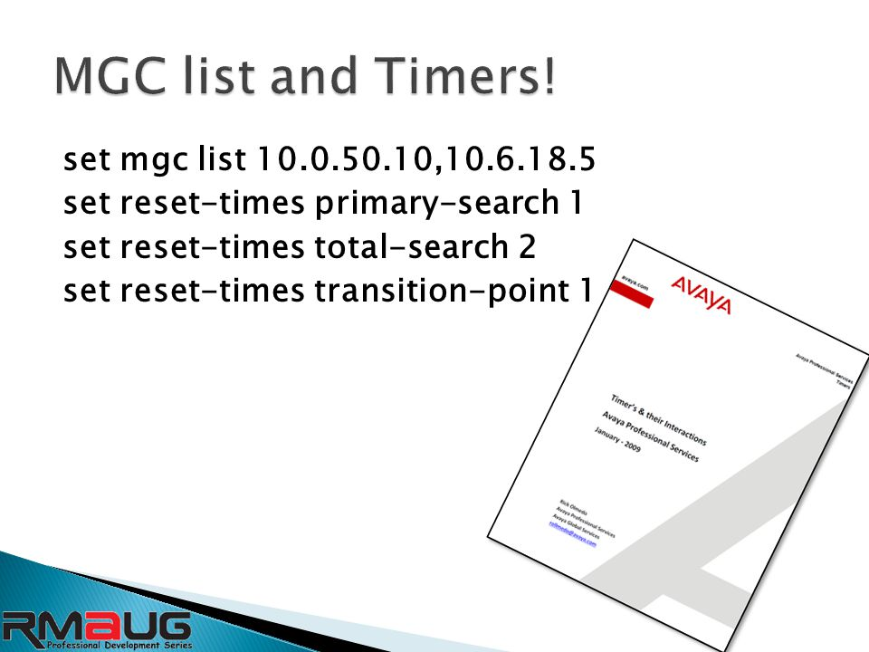 set mgc list 10.0.50.10,10.6.18.5 set reset-times primary-search 1 set reset-times total-search 2 set reset-times transition-point 1
