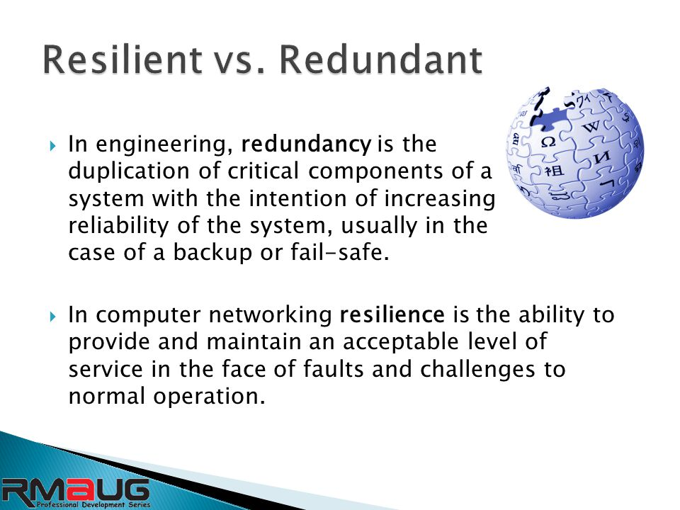  In engineering, redundancy is the duplication of critical components of a system with the intention of increasing reliability of the system, usually in the case of a backup or fail-safe.