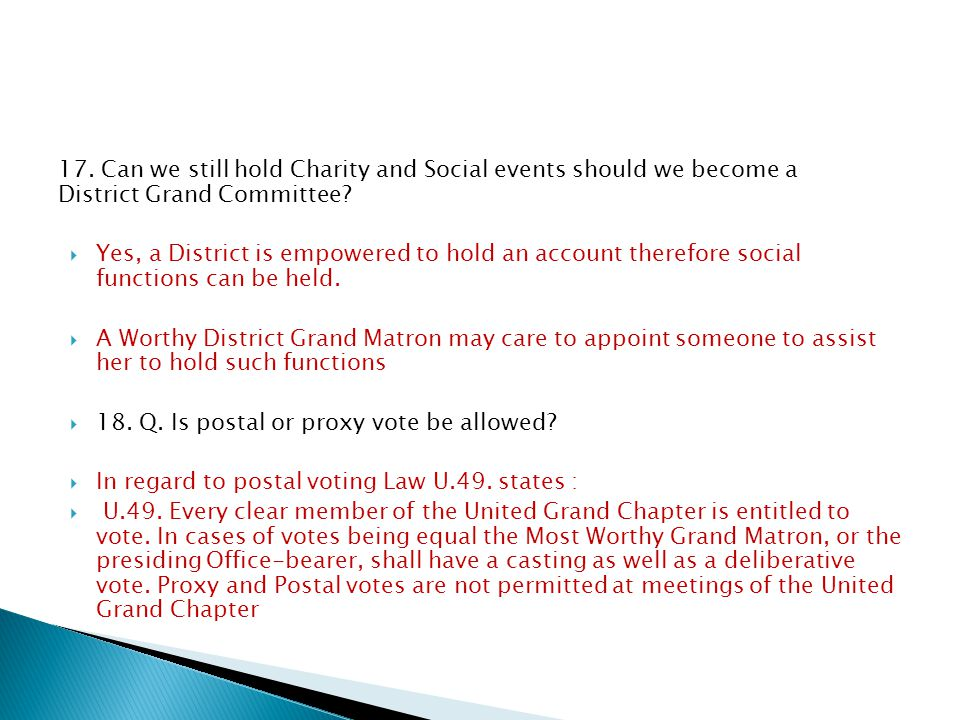 17. Can we still hold Charity and Social events should we become a District Grand Committee.