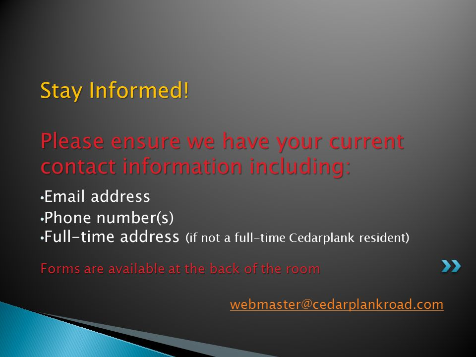 webmaster@cedarplankroad.com Stay Informed! Please ensure we have your current contact information including: Email address Phone number(s) Full-time