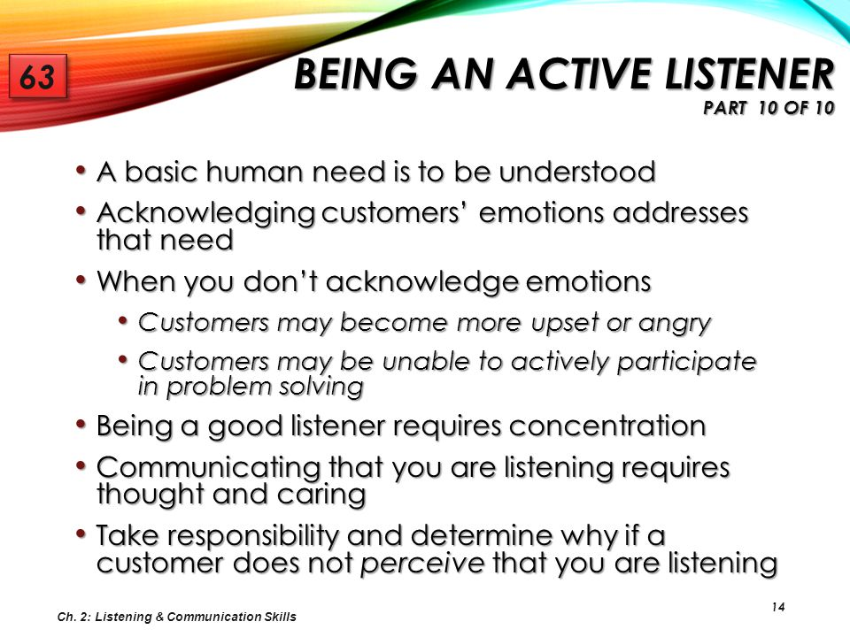14 A basic human need is to be understood A basic human need is to be understood Acknowledging customers' emotions addresses that need Acknowledging c