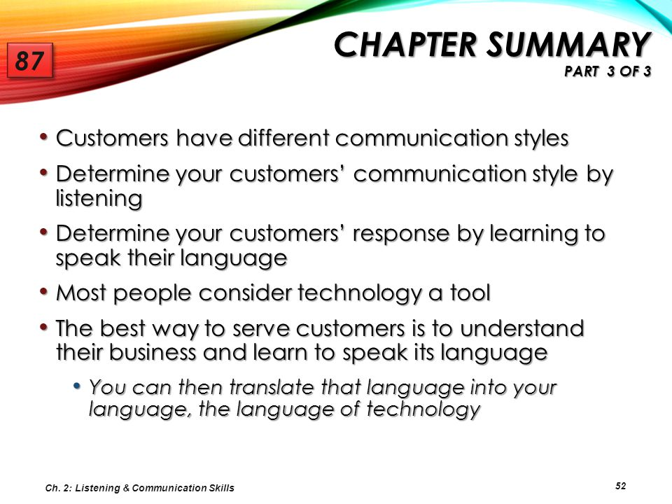 52 Customers have different communication styles Customers have different communication styles Determine your customers' communication style by listen