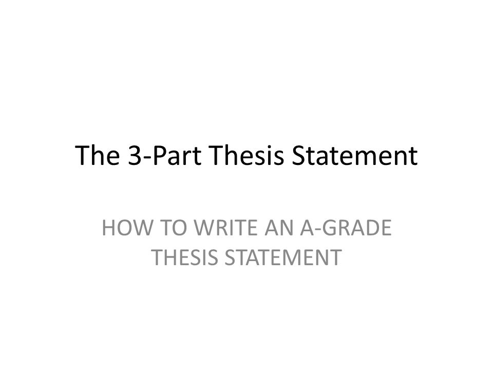 The Good Thesis Statement (4) PASS The need to prove the thesis appears to be clearly important.