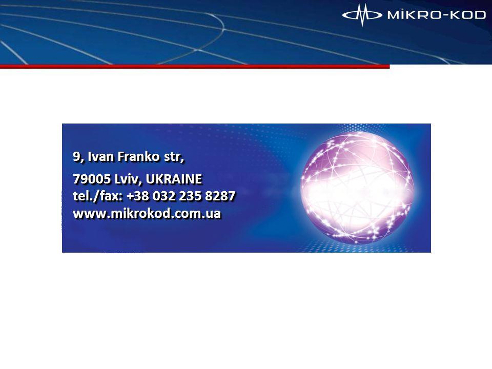 9, Ivan Franko str, 79005 Lviv, UKRAINE tel./fax: +38 032 235 8287 www.mikrokod.com.ua 9, Ivan Franko str, 79005 Lviv, UKRAINE tel./fax: +38 032 235 8287 www.mikrokod.com.ua
