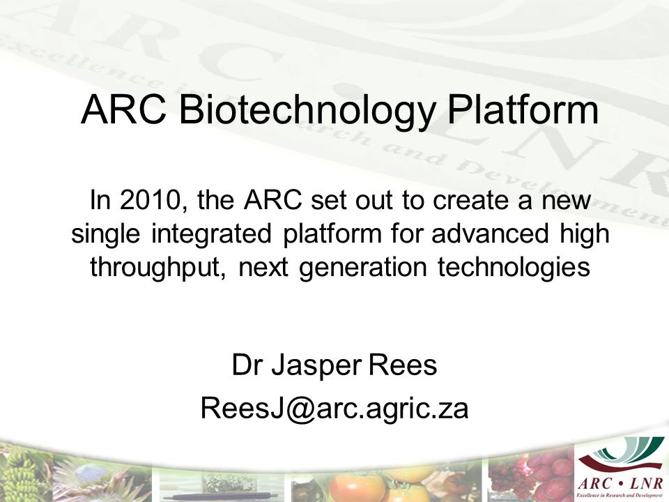 ARC Biotechnology Platform In 2010, the ARC set out to create a new single integrated platform for advanced high throughput, next generation technolog