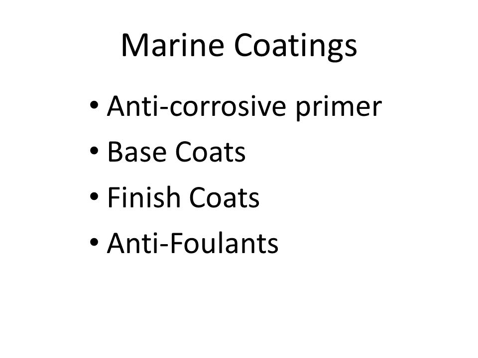 Marine Coatings Anti-corrosive primer Base Coats Finish Coats Anti-Foulants