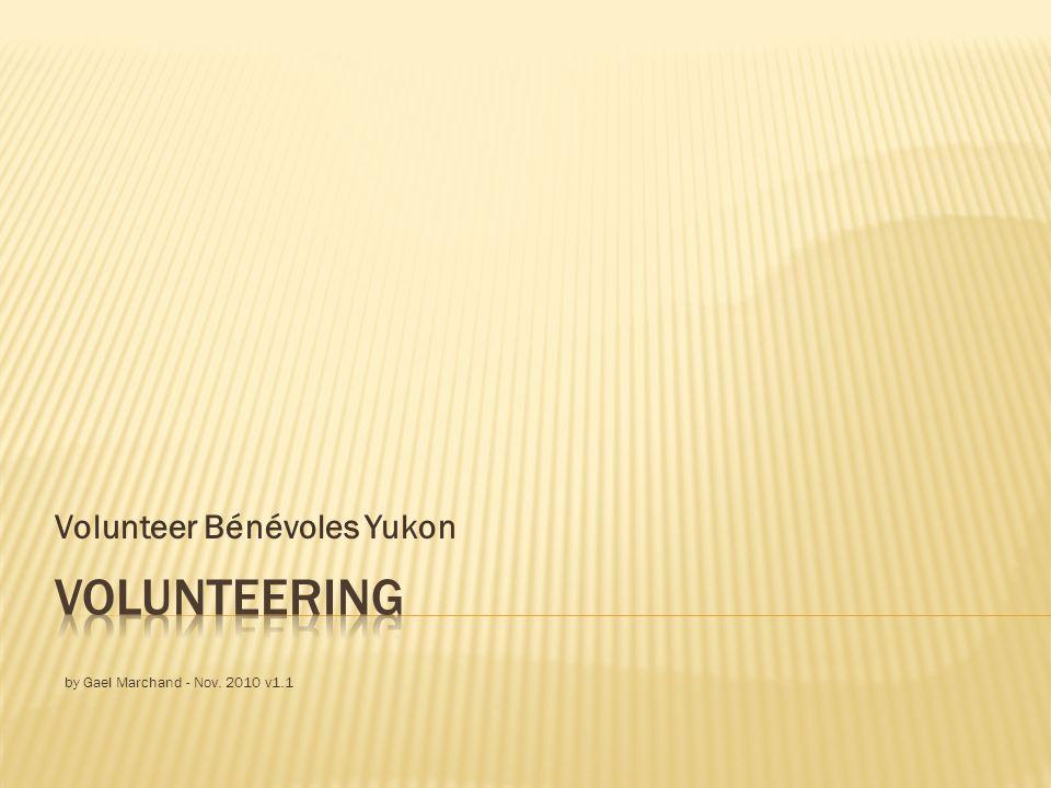 Volunteer Bénévoles Yukon by Gael Marchand - Nov. 2010 v1.1