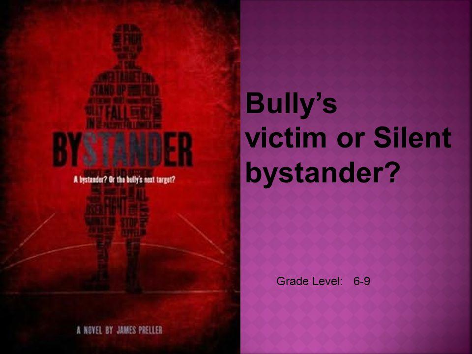 Grade Level: 6-9 Bully's victim or Silent bystander?