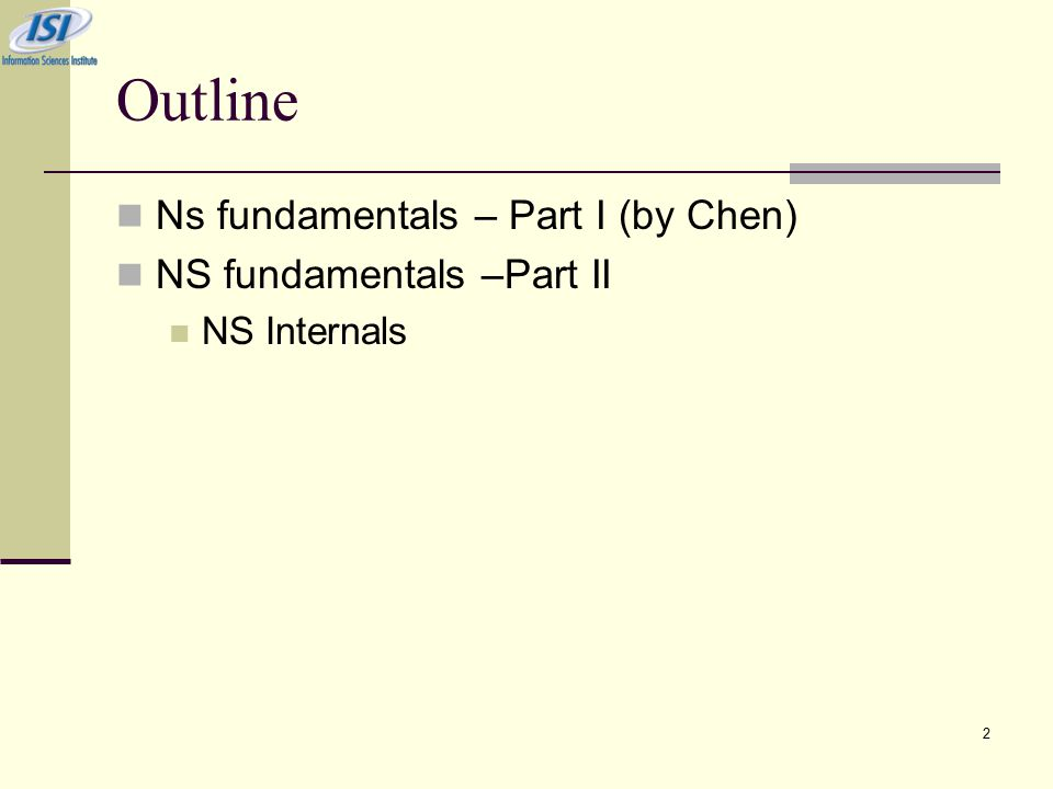2 Outline Ns fundamentals – Part I (by Chen) NS fundamentals –Part II NS Internals