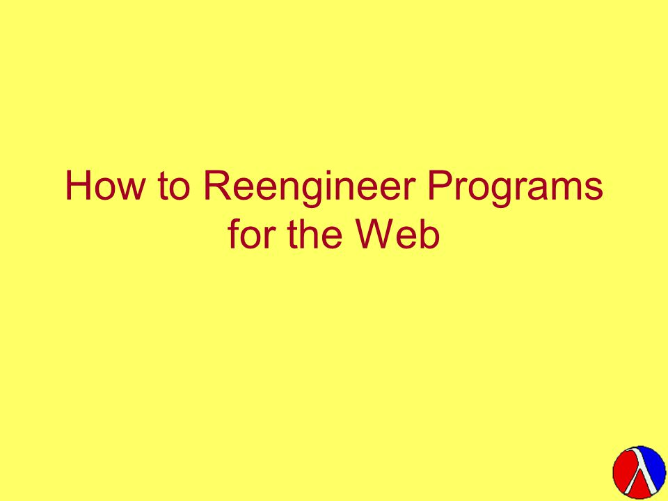 How to Reengineer Programs for the Web
