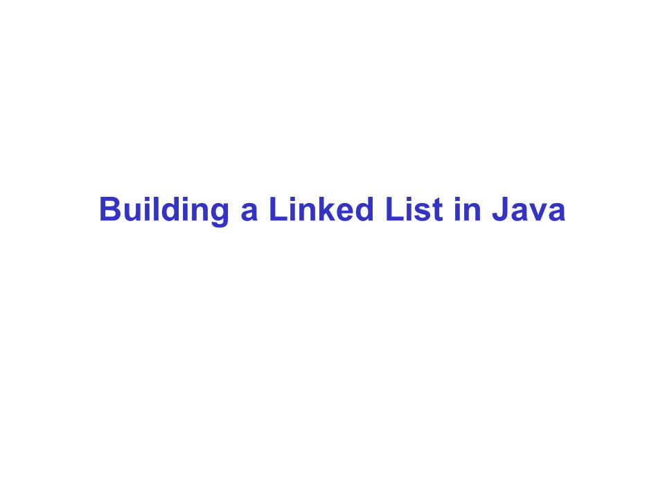Building a Linked List in Java