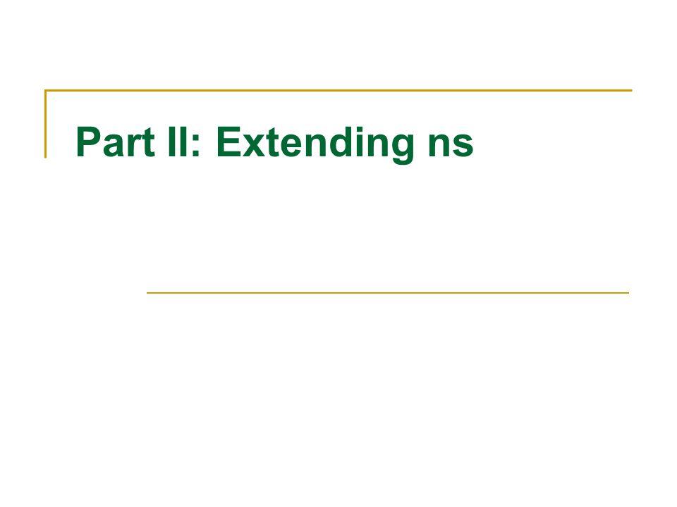 Part II: Extending ns