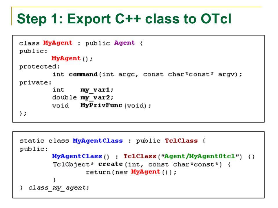 Step 1: Export C++ class to OTcl