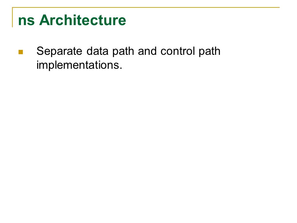 ns Architecture Separate data path and control path implementations.