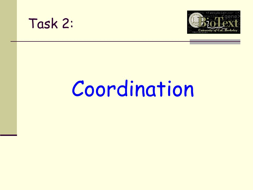 Task 2: Coordination