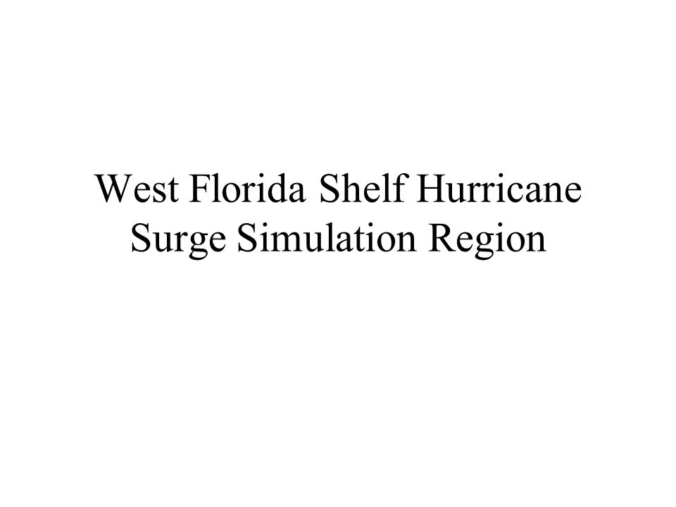 West Florida Shelf Hurricane Surge Simulation Region