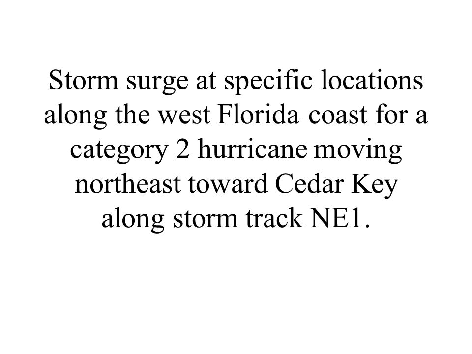 Storm surge at specific locations along the west Florida coast for a category 2 hurricane moving northeast toward Cedar Key along storm track NE1.