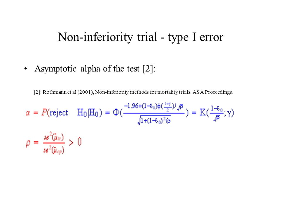 Non-inferiority trial - type I error Asymptotic alpha of the test [2]: [2]: Rothmann et al (2001), Non-inferiority methods for mortality trials.