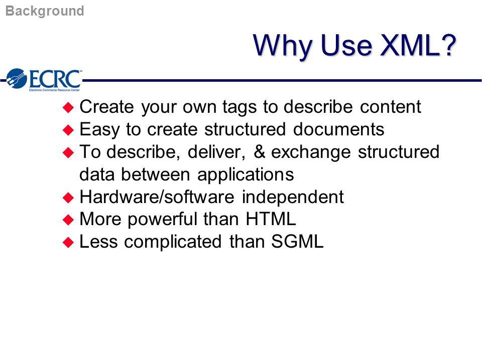 XML/EDI XML/EDI Example 3 N1*SH*ABC Systems*1*1234567*07*SH SH ABC Systems 1 1234567 07 SH