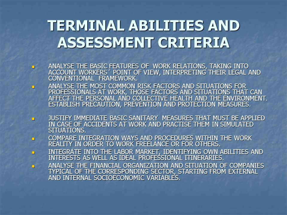 TERMINAL ABILITIES AND ASSESSMENT CRITERIA ANALYSE THE BASIC FEATURES OF WORK RELATIONS, TAKING INTO ACCOUNT WORKERS´ POINT OF VIEW, INTERPRETING THEIR LEGAL AND CONVENTIONAL FRAMEWORK.