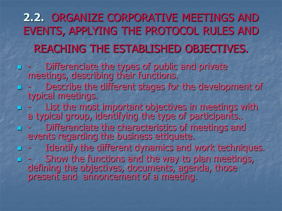 2.2.ORGANIZE CORPORATIVE MEETINGS AND EVENTS, APPLYING THE PROTOCOL RULES AND REACHING THE ESTABLISHED OBJECTIVES.