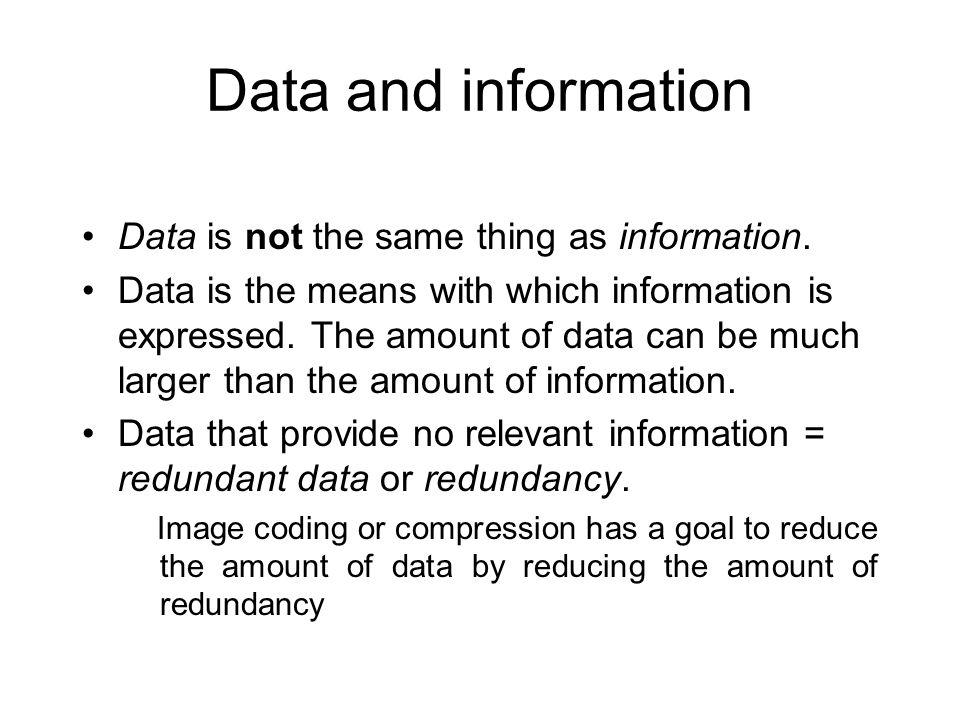 Definitions n1 = data.n2 = data − redundancy (i.e., data after compression).