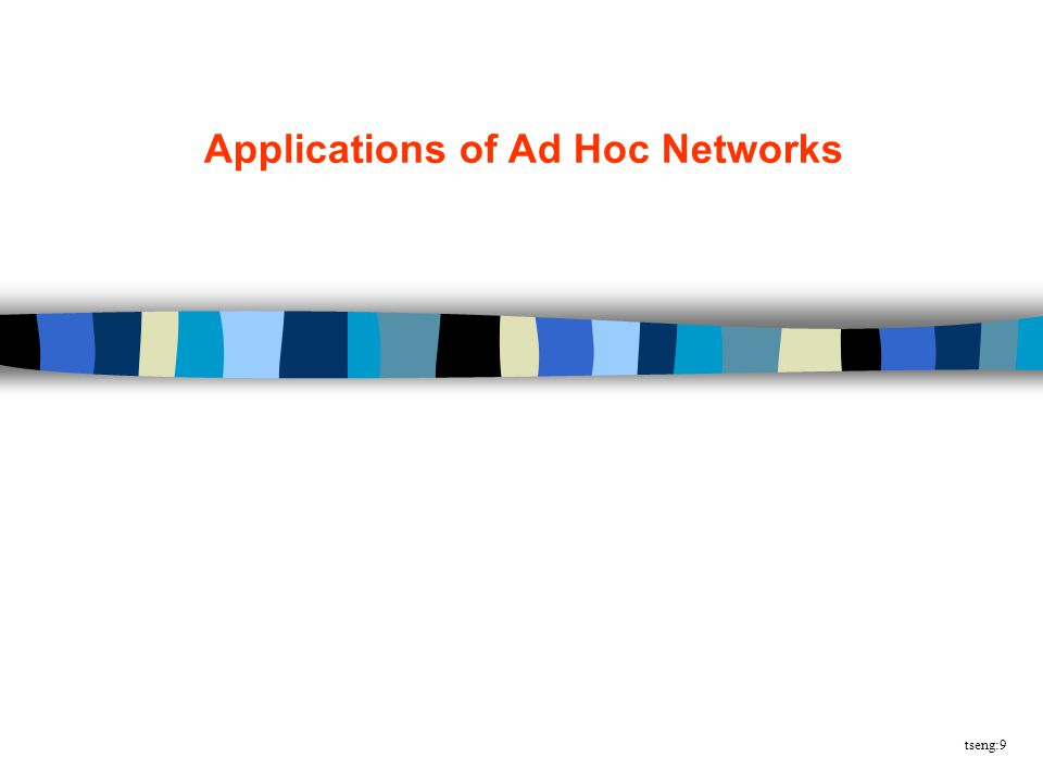 tseng:9 Applications of Ad Hoc Networks