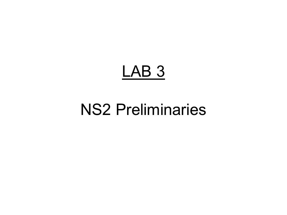 LAB 3 NS2 Preliminaries